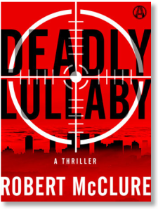 Deadly Lullaby, by Robert McClure, published by Random House imprint Alibi